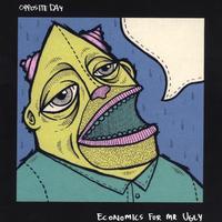 https://oppositedayatx.bandcamp.com/album/economics-for-mr-ugly